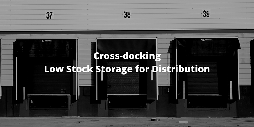 cross-docking low stock storage for distribution