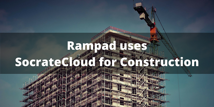 Rampad_uses_SocrateCloud_for_Construction.png